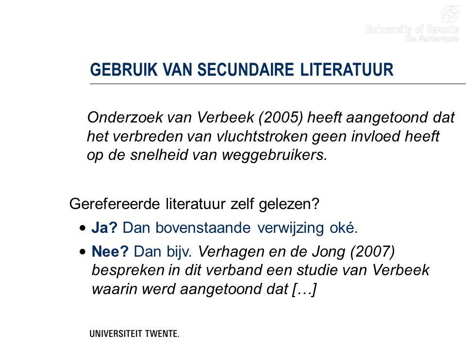 GEBRUIK VAN SECUNDAIRE LITERATUUR Onderzoek van Verbeek (2005) heeft aangetoond dat het verbreden van vluchtstroken geen invloed heeft op de snelheid