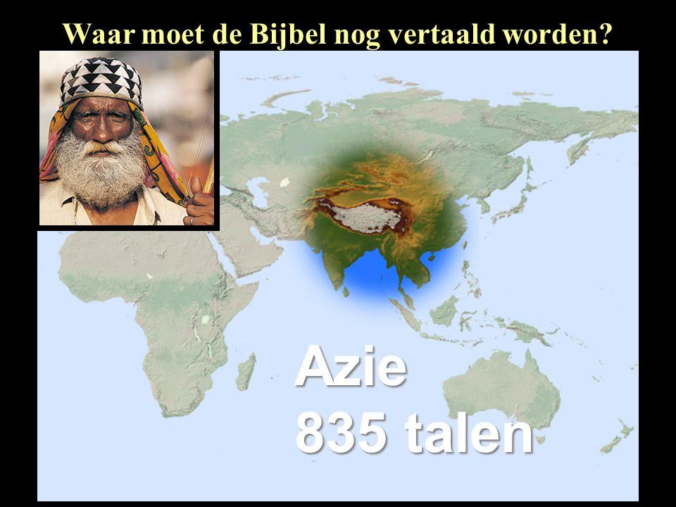 Azie 835 talen Waar moet de Bijbel nog vertaald worden