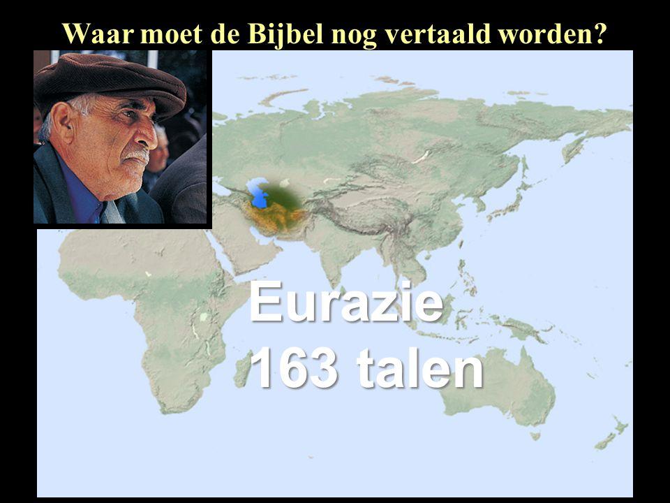 Eurazie 163 talen Waar moet de Bijbel nog vertaald worden