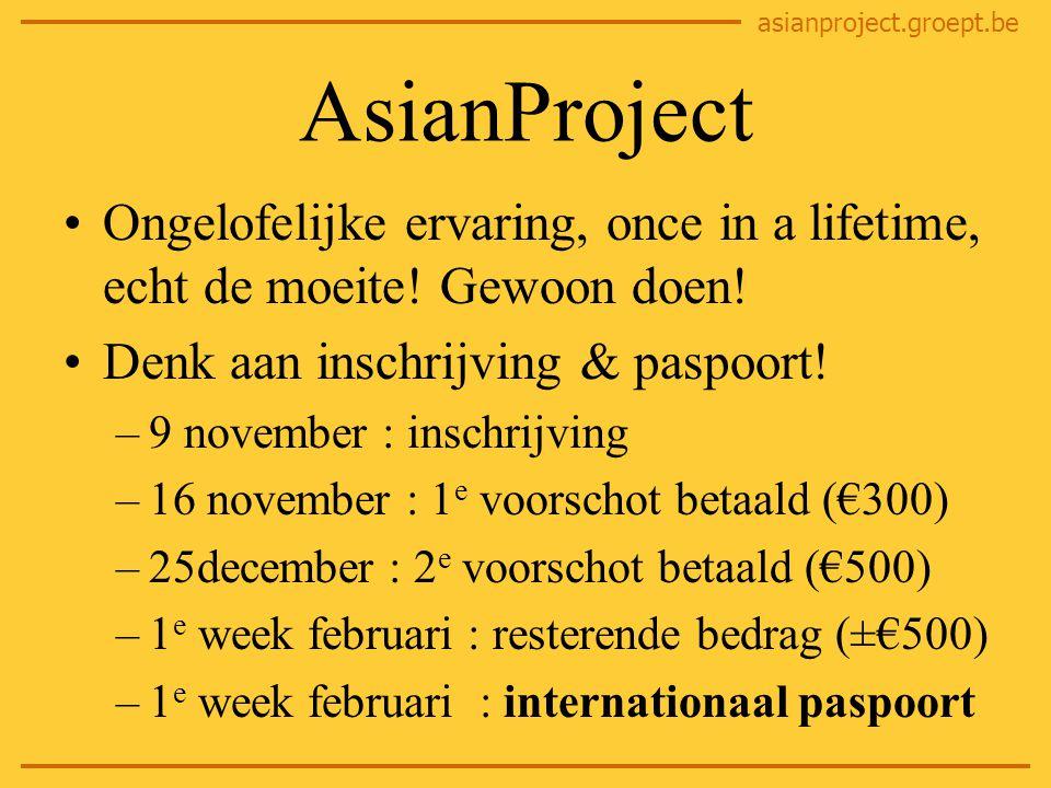 asianproject.groept.be AsianProject Ongelofelijke ervaring, once in a lifetime, echt de moeite.