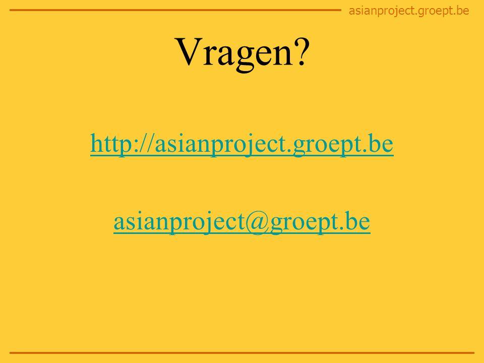 asianproject.groept.be Vragen http://asianproject.groept.be asianproject@groept.be