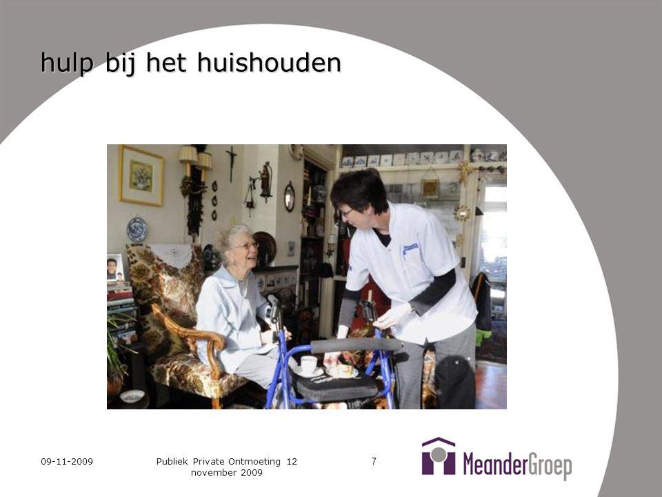09-11-2009Publiek Private Ontmoeting 12 november 2009 7 hulp bij het huishouden
