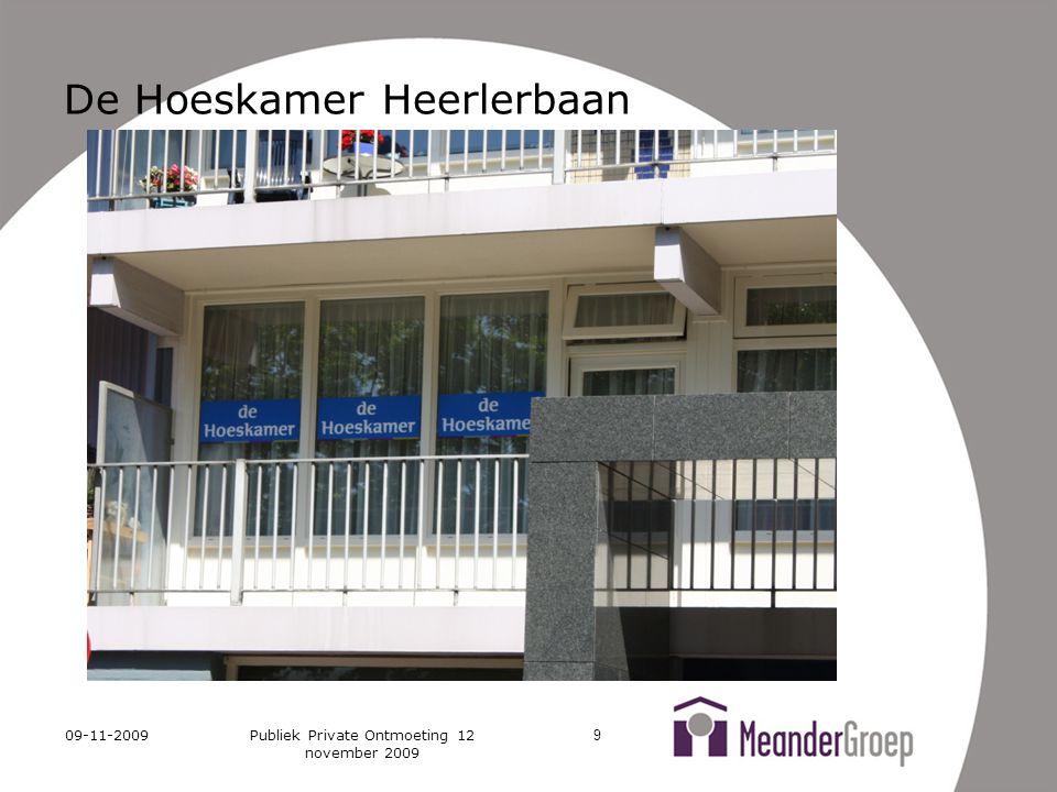 09-11-2009Publiek Private Ontmoeting 12 november 2009 9 De Hoeskamer Heerlerbaan