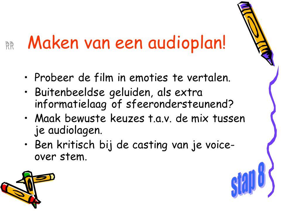 Maken van een audioplan! Probeer de film in emoties te vertalen. Buitenbeeldse geluiden, als extra informatielaag of sfeerondersteunend? Maak bewuste