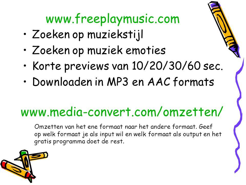 www.freeplaymusic.com Zoeken op muziekstijl Zoeken op muziek emoties Korte previews van 10/20/30/60 sec. Downloaden in MP3 en AAC formats Omzetten van