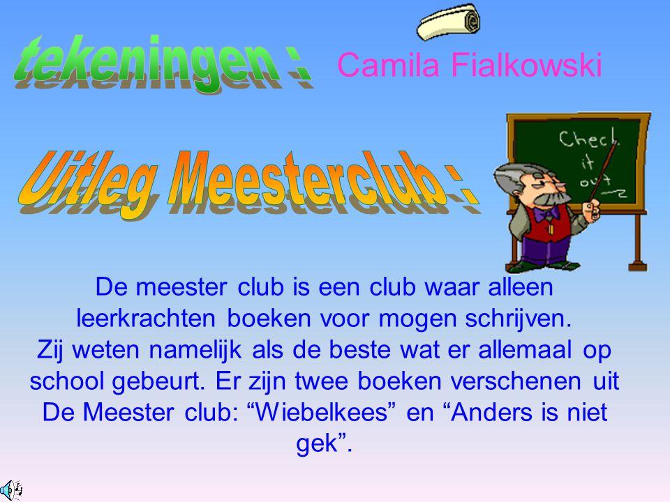Camila Fialkowski De meester club is een club waar alleen leerkrachten boeken voor mogen schrijven.