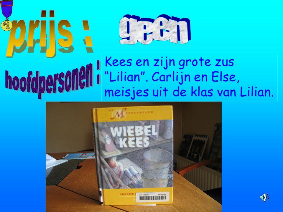 Kees en zijn grote zus Lilian . Carlijn en Else, meisjes uit de klas van Lilian.