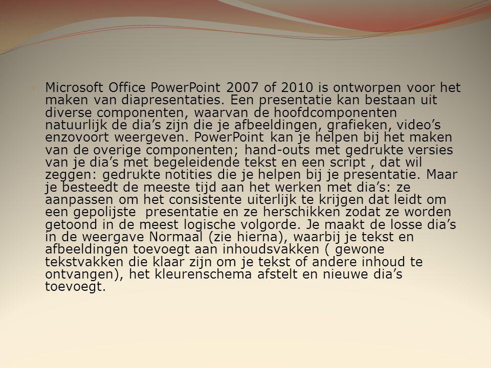 Microsoft Office PowerPoint 2007 of 2010 is ontworpen voor het maken van diapresentaties.