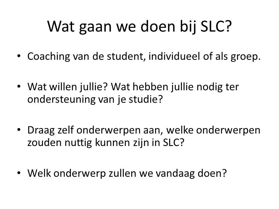 Wat gaan we doen bij SLC.Coaching van de student, individueel of als groep.