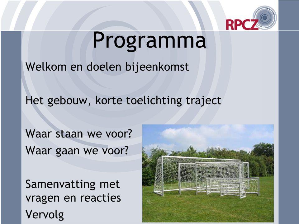Programma Welkom en doelen bijeenkomst Het gebouw, korte toelichting traject Waar staan we voor? Waar gaan we voor? Samenvatting met vragen en reactie