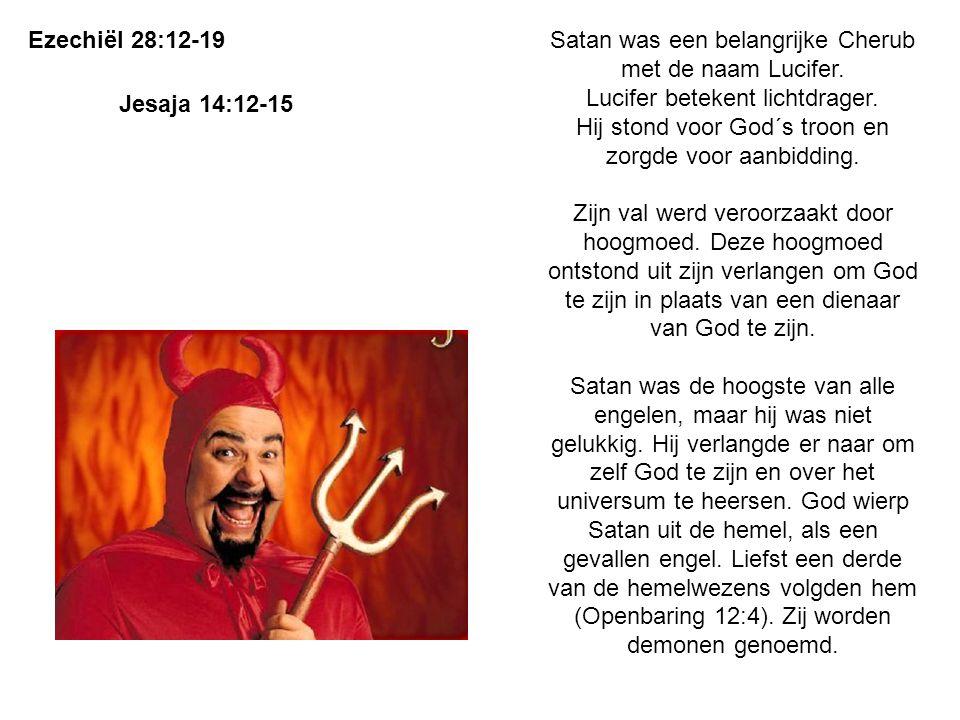 Satan was een belangrijke Cherub met de naam Lucifer. Lucifer betekent lichtdrager. Hij stond voor God´s troon en zorgde voor aanbidding. Zijn val wer