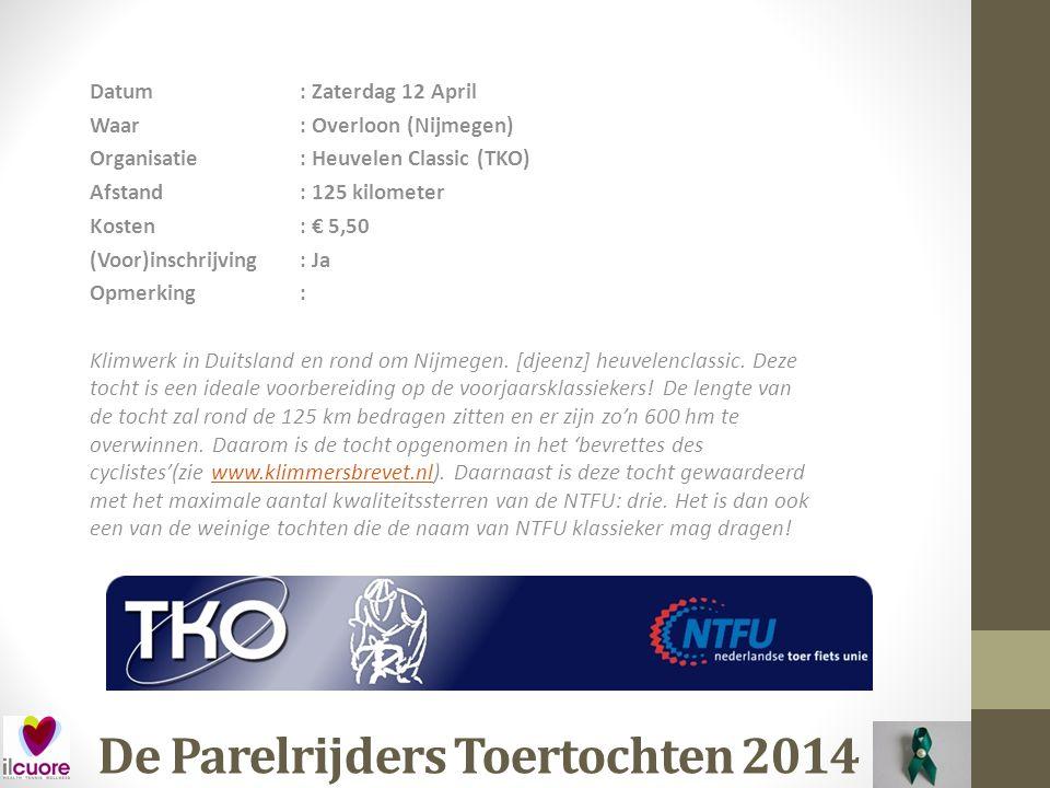 De Parelrijders Toertochten 2014 Datum: Zaterdag 24 Mei Waar: Steenbergen Organisatie: Koos Moerenhout Classic (KMC) Afstand: 85, 125, 160 en 200 km (voorstel 200km) Kosten: € 12,00 (Voor)inschrijving: Ja Opmerking:
