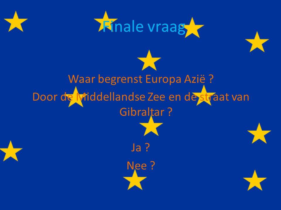 NIET WAAR De Atlantische Oceaan ligt WEL binnen Europa