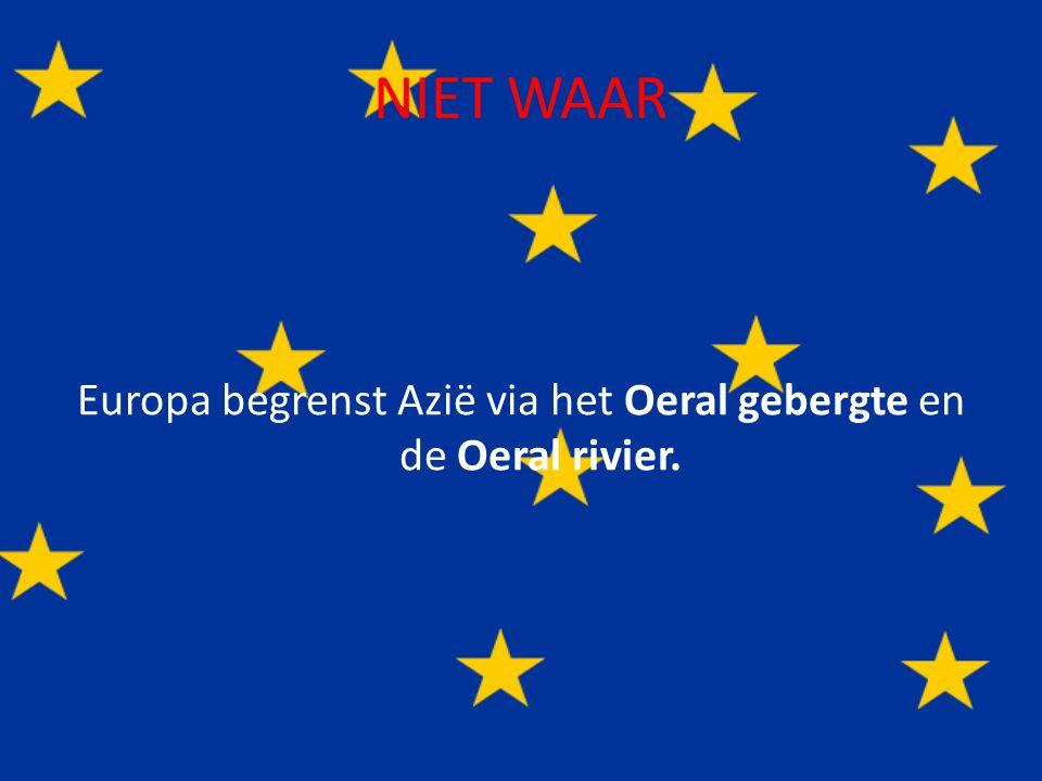 Finale vraag Waar begrenst Europa Azië ? Door de Middellandse Zee en de straat van Gibraltar ? Ja ? Nee ?