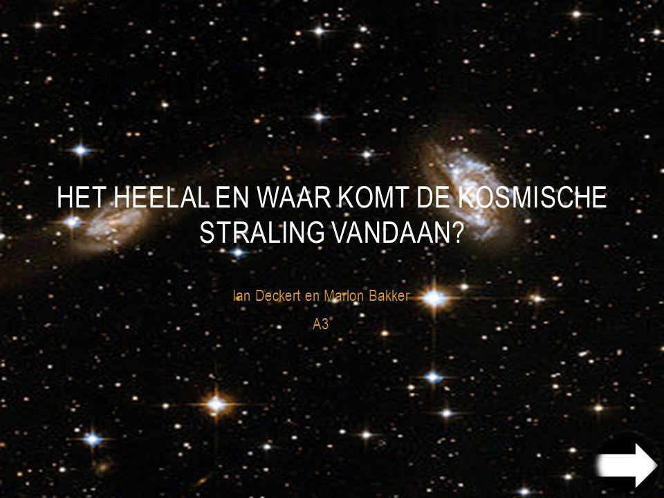 INHOUD Het heelal Clusters Sterrenstelsel Zonnestelsel De Aarde Kosmische straling Neutrino Zon