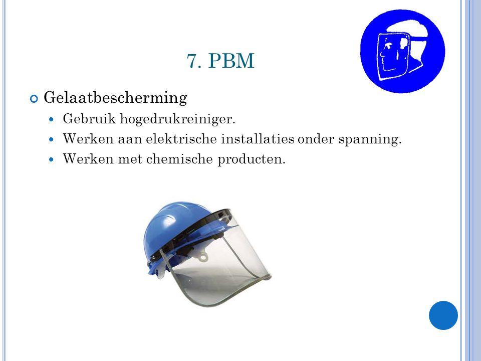 7.PBM Gelaatbescherming Gebruik hogedrukreiniger.