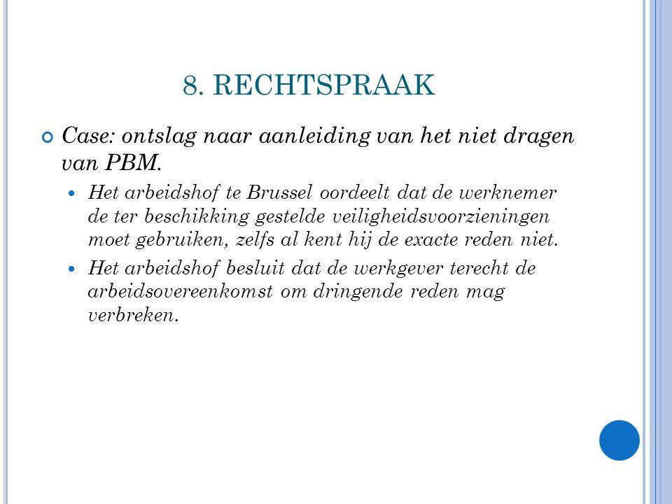 8.RECHTSPRAAK Case: ontslag naar aanleiding van het niet dragen van PBM.