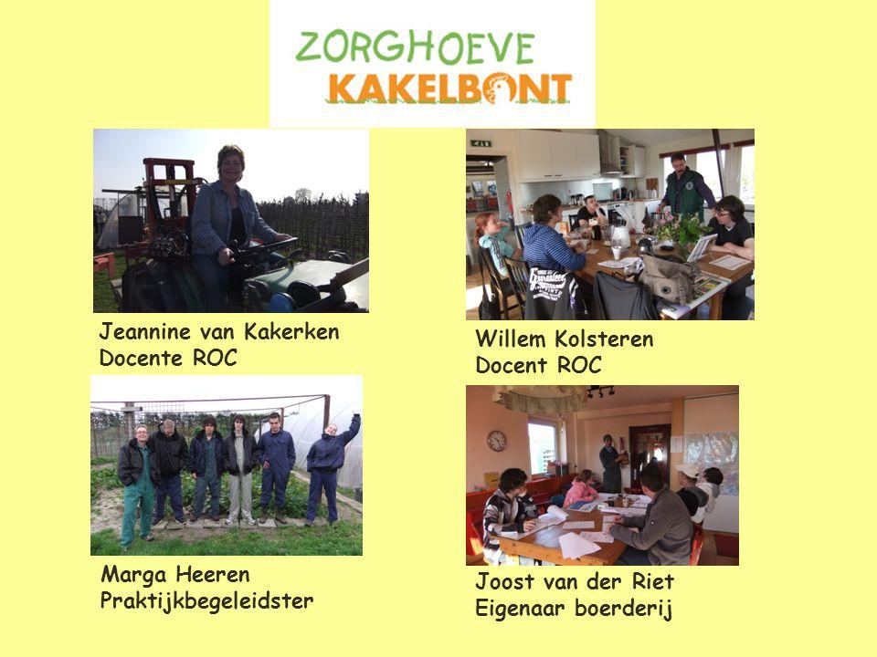Jeannine van Kakerken Docente ROC Willem Kolsteren Docent ROC Marga Heeren Praktijkbegeleidster Joost van der Riet Eigenaar boerderij