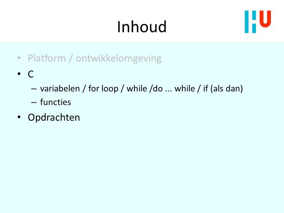 Inhoud Platform / ontwikkelomgeving C – variabelen / for loop / while /do...