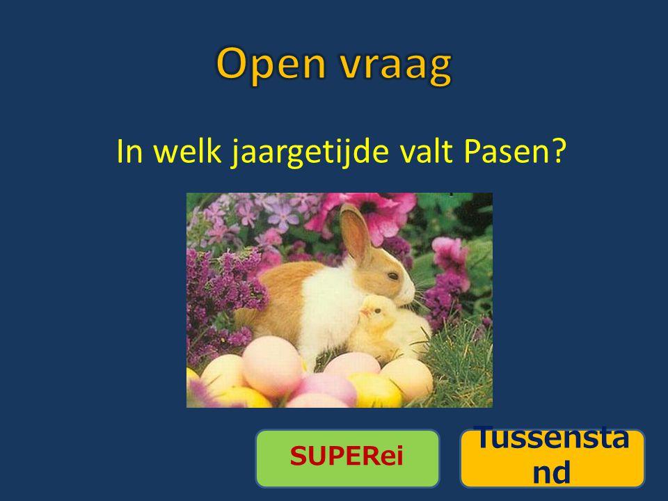 In welk jaargetijde valt Pasen? SUPERei Tussensta nd