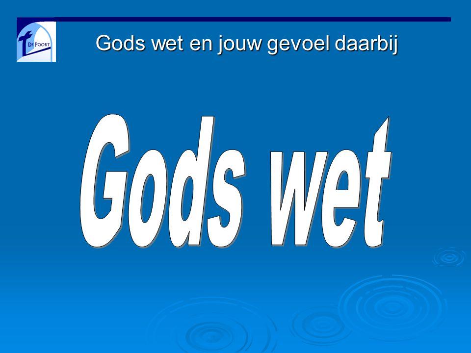 Gods wet – het woord 'wet' de 10 geboden de Thora (Gen-Deut) heel Gods Woord de liefde
