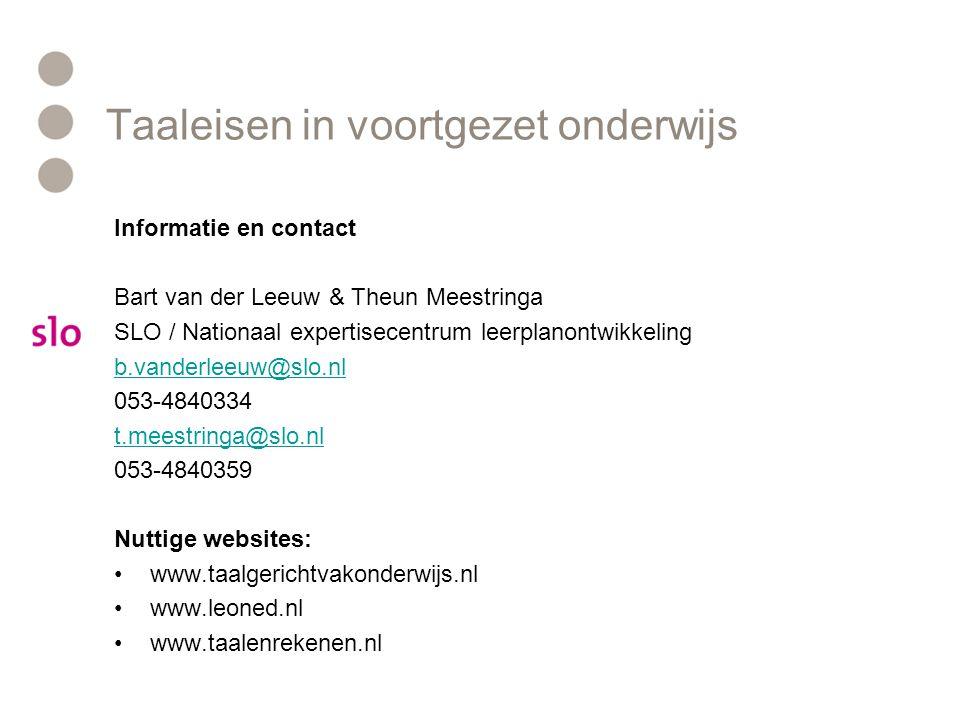 Taaleisen in voortgezet onderwijs Informatie en contact Bart van der Leeuw & Theun Meestringa SLO / Nationaal expertisecentrum leerplanontwikkeling b.