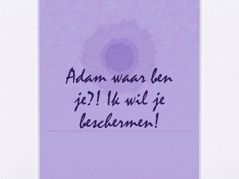 Adam waar ben je ik mis je?!