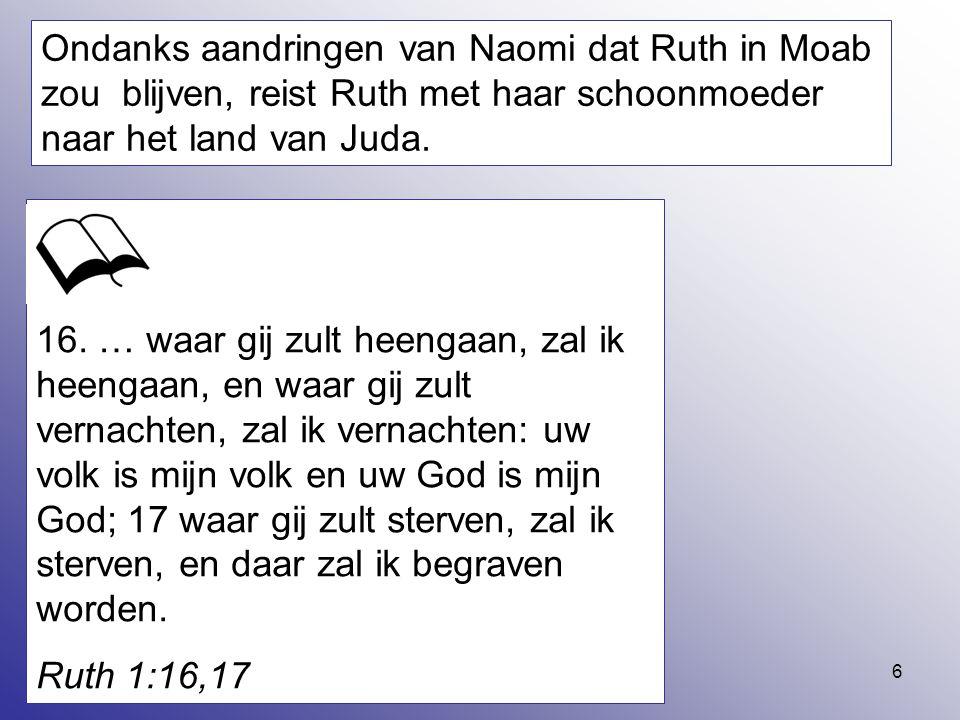 7 Moeder en schoondochter arriveren in Bethlehem.Naomi is een verbitterde vrouw geworden.