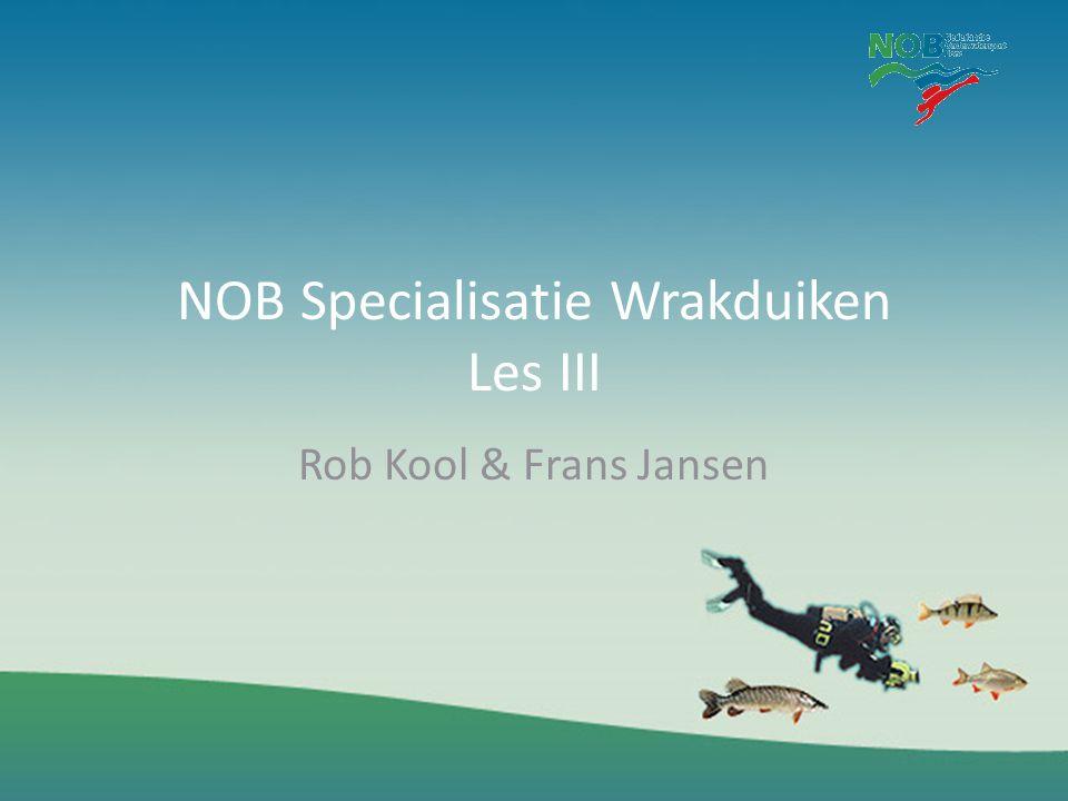 NOB Specialisatie Wrakduiken Les III Rob Kool & Frans Jansen