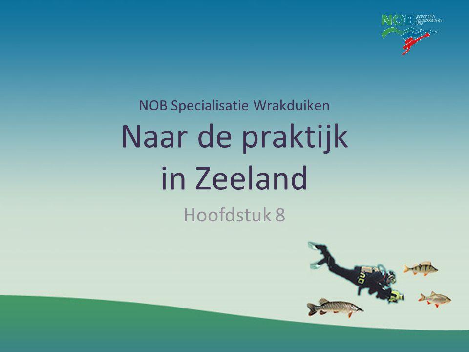 NOB Specialisatie Wrakduiken Naar de praktijk in Zeeland Hoofdstuk 8