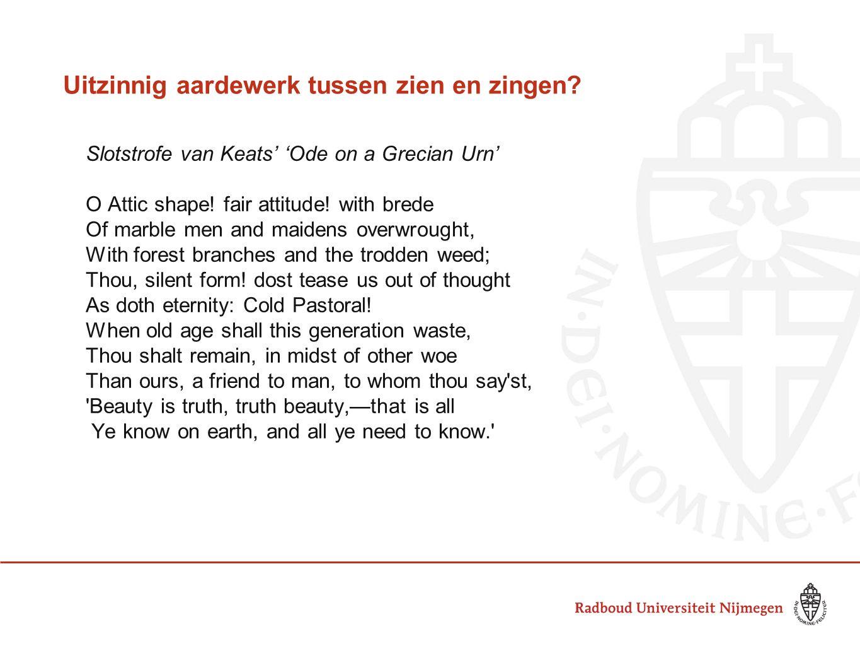 Uitzinnig aardewerk tussen zien en zingen? Slotstrofe van Keats' 'Ode on a Grecian Urn' O Attic shape! fair attitude! with brede Of marble men and mai