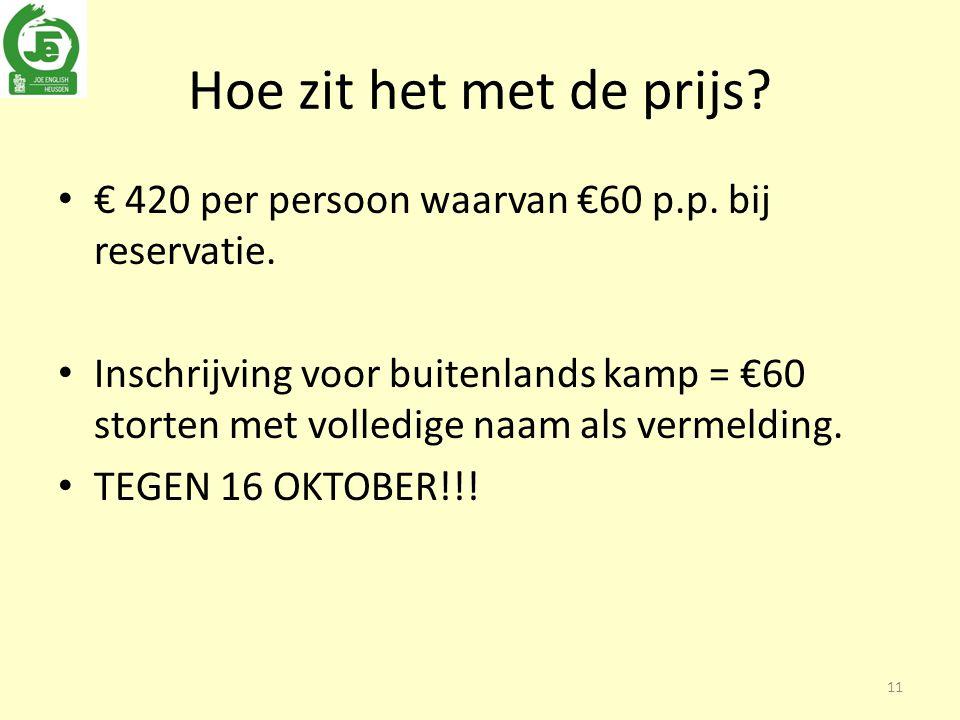 Hoe zit het met de prijs. € 420 per persoon waarvan €60 p.p.