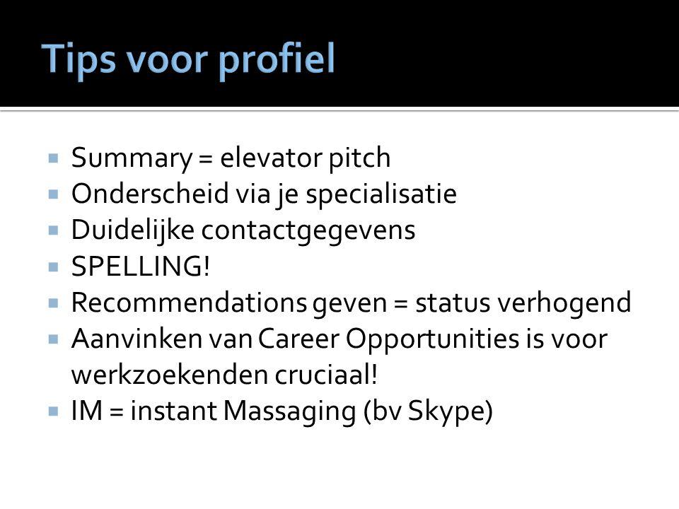  Summary = elevator pitch  Onderscheid via je specialisatie  Duidelijke contactgegevens  SPELLING.