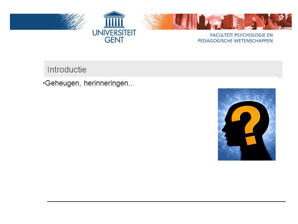 Introductie Geheugen, herinneringen...