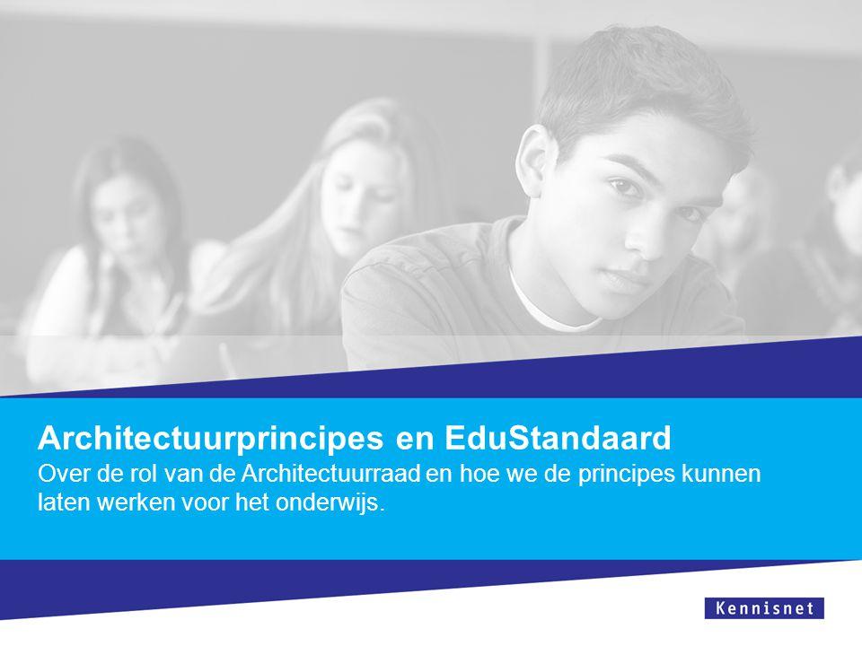 Architectuurprincipes en EduStandaard Over de rol van de Architectuurraad en hoe we de principes kunnen laten werken voor het onderwijs.