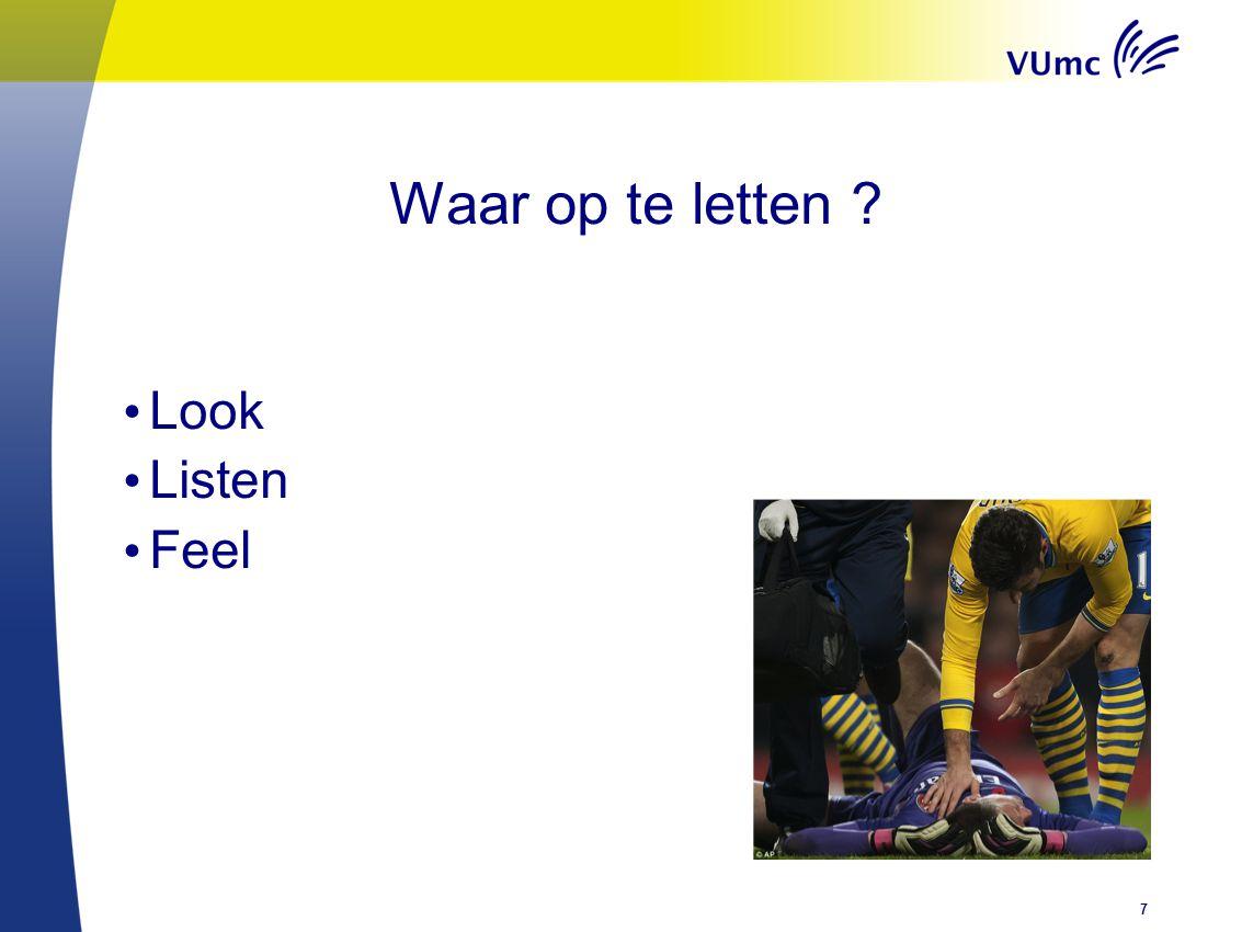 Waar op te letten ? Look Listen Feel 7