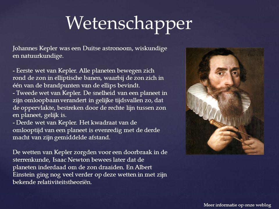 Wetenschapper Johannes Kepler was een Duitse astronoom, wiskundige en natuurkundige. - Eerste wet van Kepler. Alle planeten bewegen zich rond de zon i