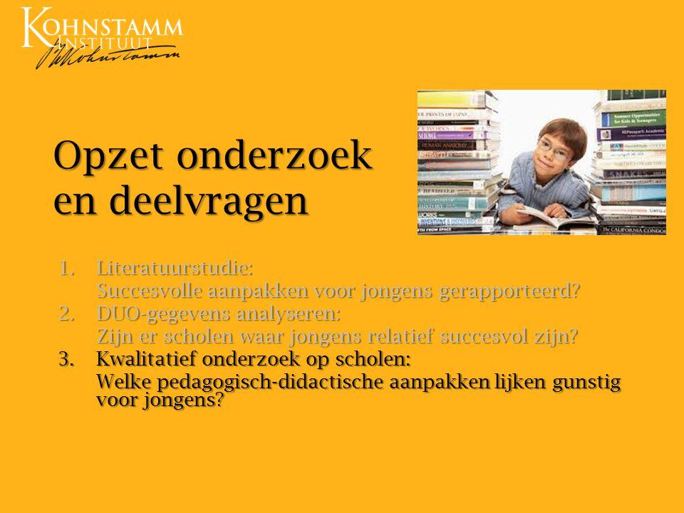Opzet onderzoek en deelvragen 1.Literatuurstudie: Succesvolle aanpakken voor jongens gerapporteerd.