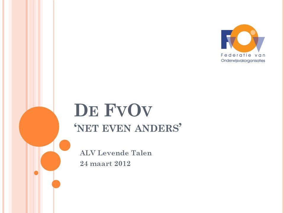D E F V O V ' NET EVEN ANDERS ' ALV Levende Talen 24 maart 2012