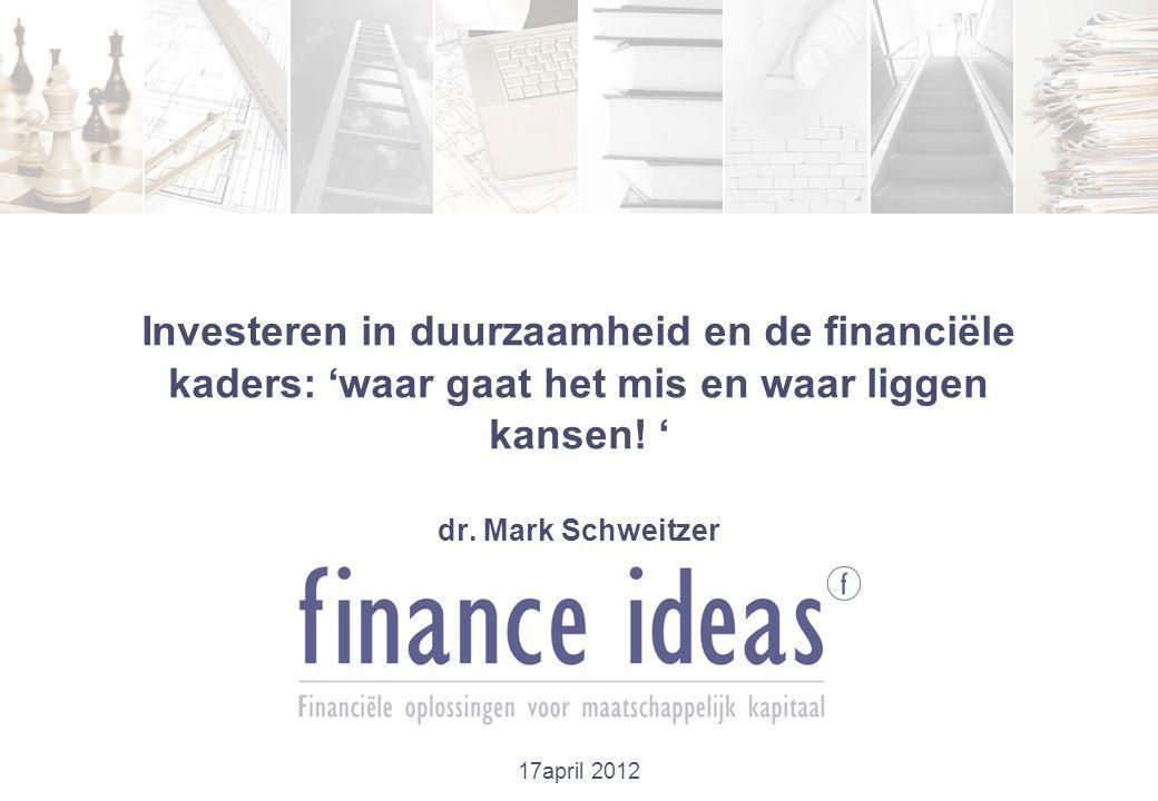Investeren in duurzaamheid en de financiële kaders: 'waar gaat het mis en waar liggen kansen.