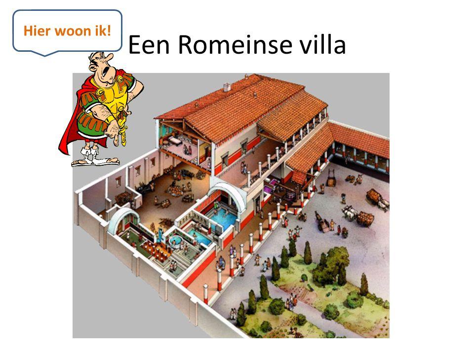 Een Romeinse villa Hier woon ik!