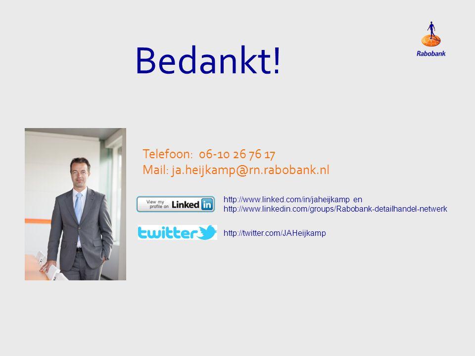http://www.linked.com/in/jaheijkamp en http://www.linkedin.com/groups/Rabobank-detailhandel-netwerk http://twitter.com/JAHeijkamp Bedankt! Telefoon: 0