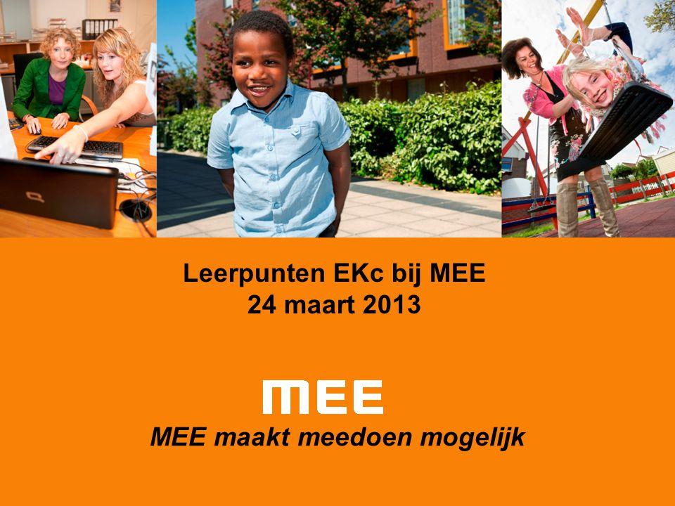MEE maakt meedoen mogelijk Leerpunten EKc bij MEE 24 maart 2013