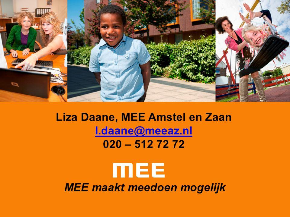 MEE maakt meedoen mogelijk Liza Daane, MEE Amstel en Zaan l.daane@meeaz.nl 020 – 512 72 72