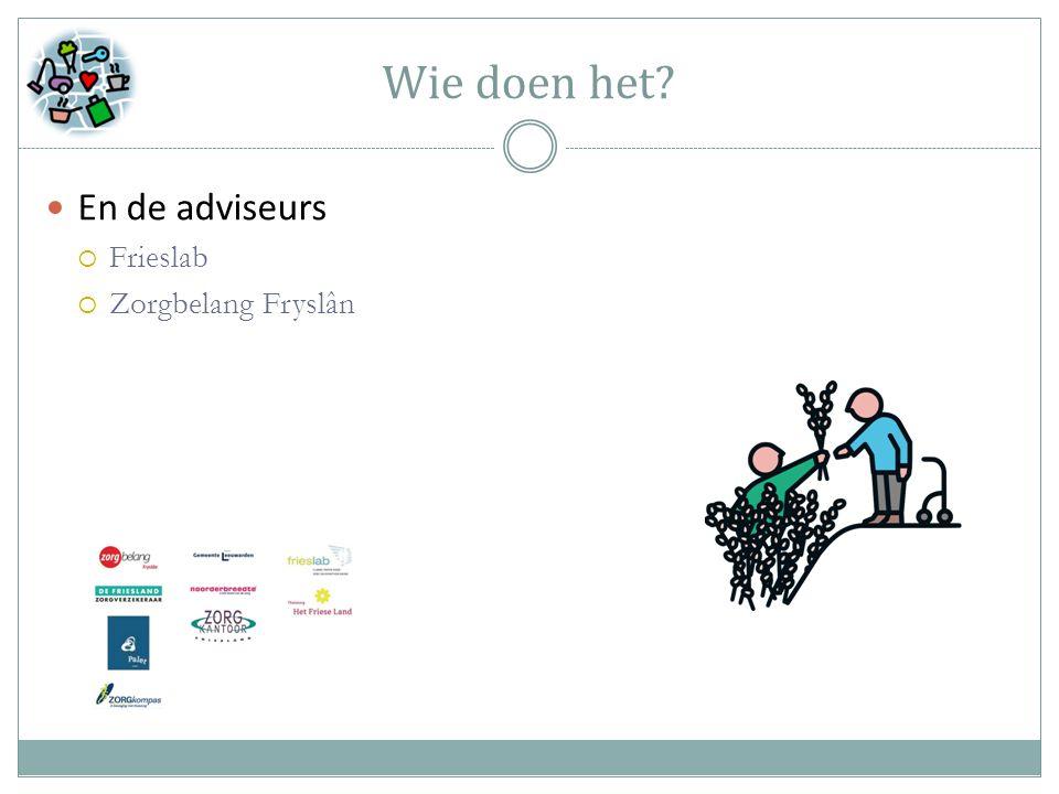 Wie doen het En de adviseurs  Frieslab  Zorgbelang Fryslân