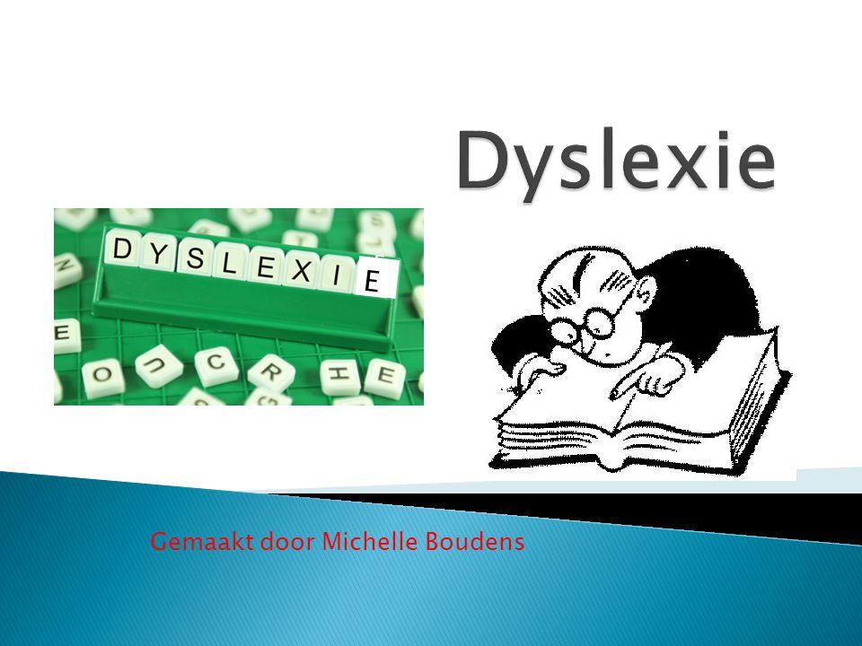 1.Wat is dyslexie. 2. Waar heb je last van. 3. Hoe kom je aan dyslexie.
