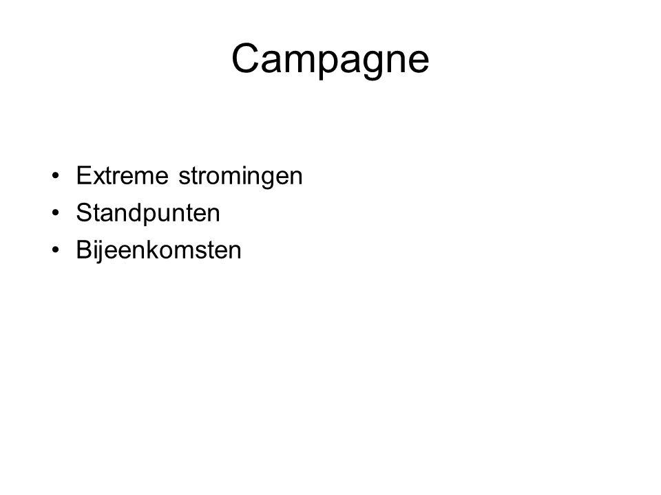 Campagne Extreme stromingen Standpunten Bijeenkomsten