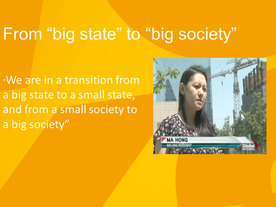 "From ""big state"" to ""big society"" "" We are in a transition from a big state to a small state, and from a small society to a big society"""