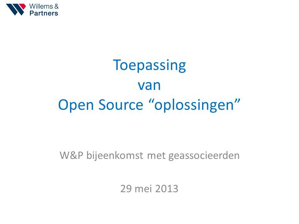 """Toepassing van Open Source """"oplossingen"""" W&P bijeenkomst met geassocieerden 29 mei 2013"""