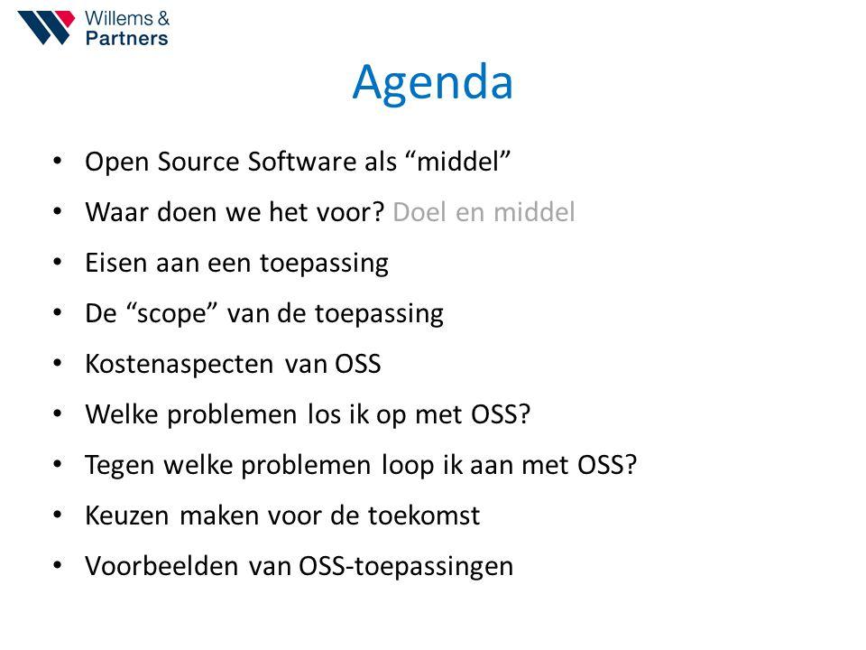"""Agenda Open Source Software als """"middel"""" Waar doen we het voor? Doel en middel Eisen aan een toepassing De """"scope"""" van de toepassing Kostenaspecten va"""